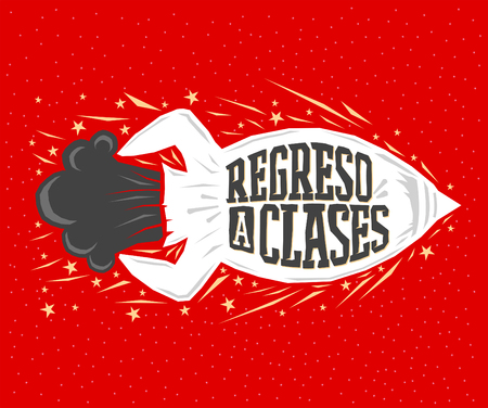 Regreso a clases, Back to school spanish text, vector lettering rocket launch