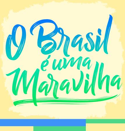 O Brasil e uma Maravilha, Brazil is a wonder portuguese text, vector lettering illustration Иллюстрация