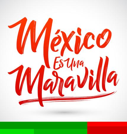 Mexico es una Maravilla, Mexico is a wonder, spanish text, vector lettering illustration