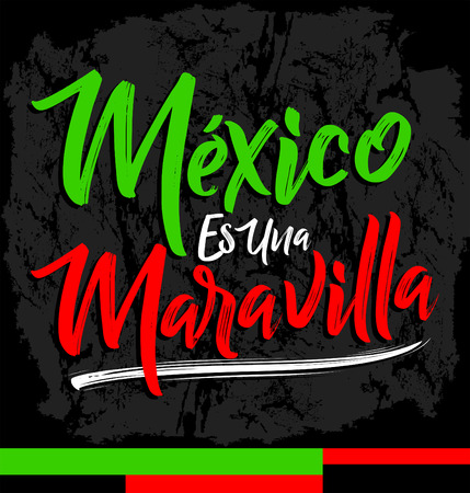 Mexico es una Maravilla, Mexico is a wonder, spanish text, vector lettering illustration