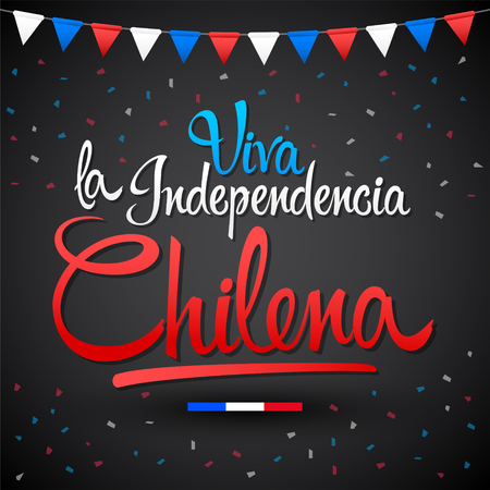 Viva la independencia Chilena, Long live Chilean independence spanish text, Chile theme patriotic celebration vector lettering.