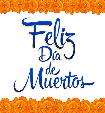 Feliz dia de muertos, Happy day of the death spanish text vector mexican Flowers Vectores