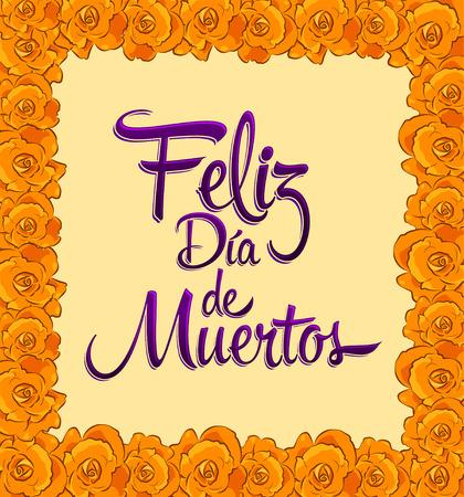 Feliz dia de muertos, Happy day of the death spanish text frame with trditional Flower Vectores