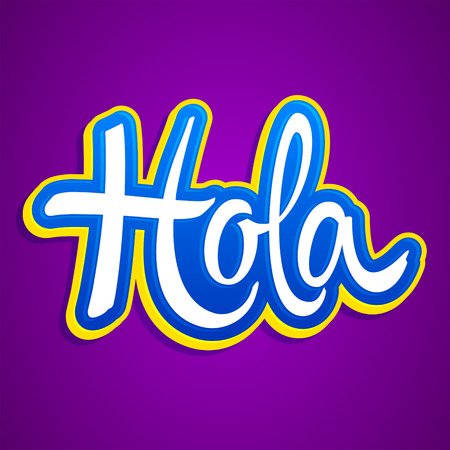 Hola, hello spanish text vector lettering illustration