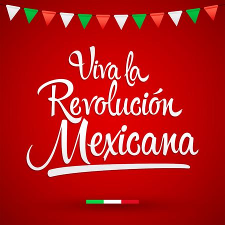 Viva la Revolucion Mexicana, Long live Mexican Revolution Spanish text, Traditional mexican Holiday