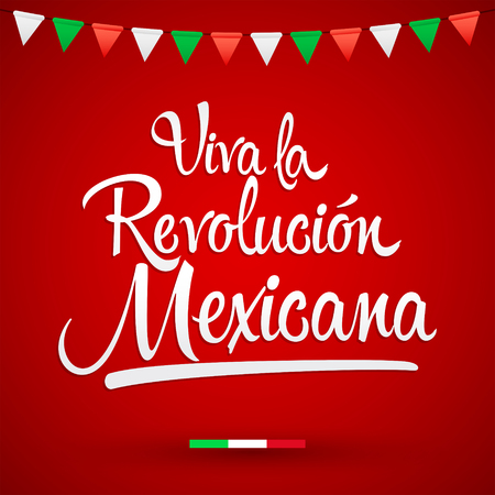 Viva la Revolucion Mexicana, Long live Mexican Revolution Spanish text, Traditional mexican Holiday