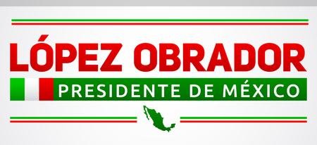 Lopez Obrador, Presidente de Mexico, Mexican president spanish text, vector banner