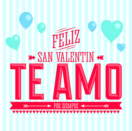 Te Amo Feliz San Valentin, I Love You Happy Valentines Day spanish text vector card design