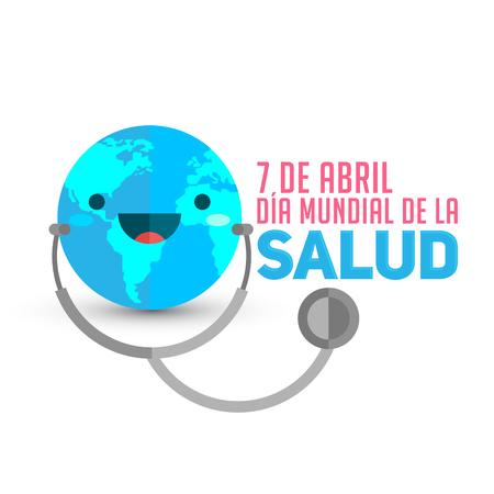 Dia Mundial de la Salud, World Health Day April 7 Spanish text, Earth with stethoscope vector illustration Illustration