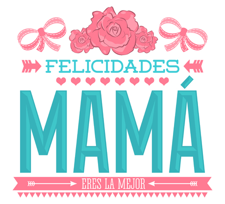 Felicidades Mama, Congratulations Mother spanish text, Roses vector illustration