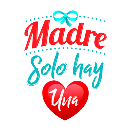 Madre solo hay una, mother there is only one spanish text, vector lettering illustration.