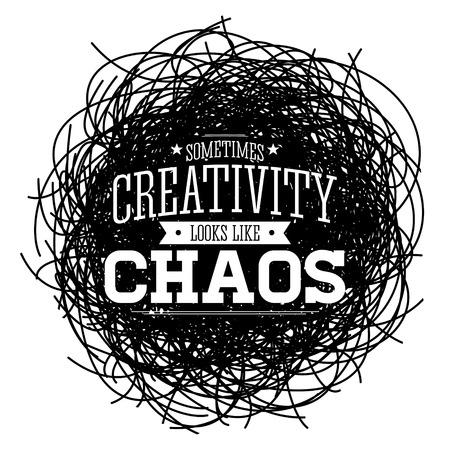 Creativity Sometimes Looks Like Chaos, Metaphor vector Quote design. Illustration
