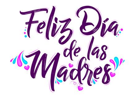 Feliz Dia de las Madres, Happy Mothers Day spanish translation message lettering illustration