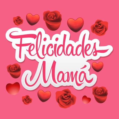 Felicidades Mama, Congrats Mother Spanish text vector illustration Illustration