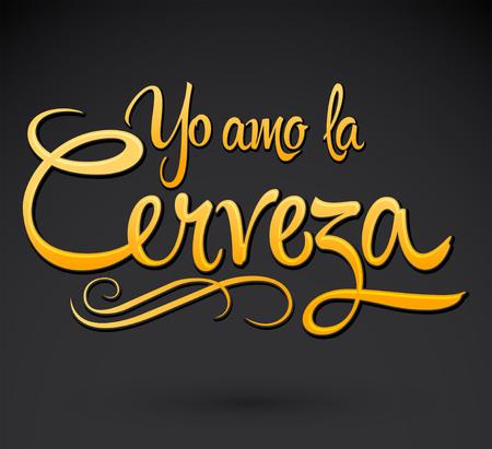 Yo Amo la Cerveza, I Love Beer Spanish text vector lettering