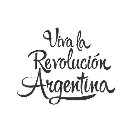 Viva la Revolucion Argentina, Long live Argentina Revolution spanish text, patriotic vector lettering.