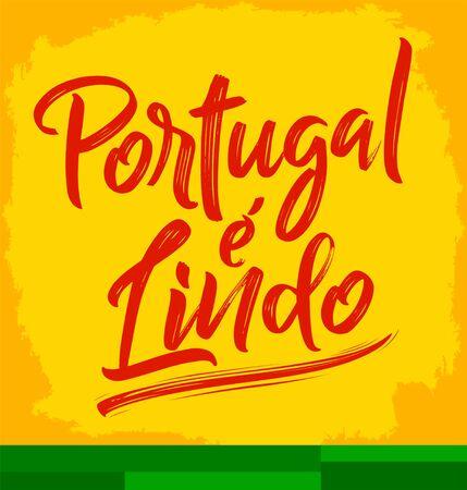 Portugal e Lindo, Portugal is Beautiful Portuguese text, vector lettering illustration