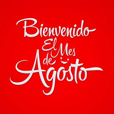 Bienvenido el Mes de Agosto, Welcome August spanish text, vector lettering message.