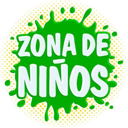 Zona de Ninos, kids Zone spanish text, vector lettering sign illustration.
