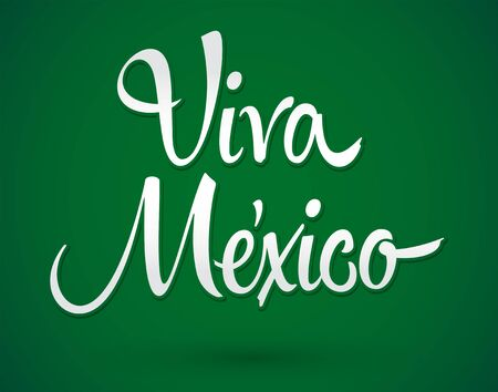 Viva Mexico, Long Live Mexico spanish text, Mexican Traditional Phrase. Ilustração