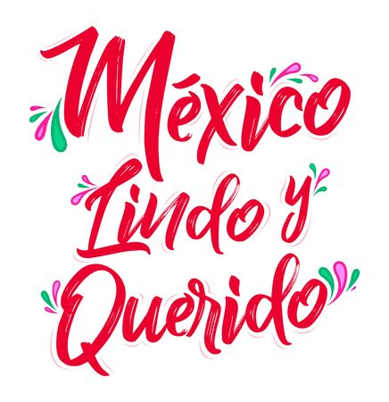 Mexico Lindo y Querido, Mexico Beautiful and Beloved Spanish text vector lettering. Ilustração