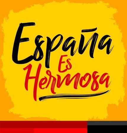 Espana es Hermosa, Spain is Beautiful spanish text, vector lettering illustration.