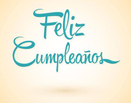 Feliz Cumpleanos, Happy Birthday spanish text vector lettering