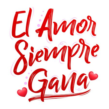 El Amor Siempre Gana, Love Always Wins Spanish text, vector lettering design. Illusztráció