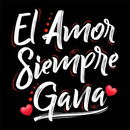 El Amor Siempre Gana, Love Always Wins Spanish text, vector lettering design. 向量圖像
