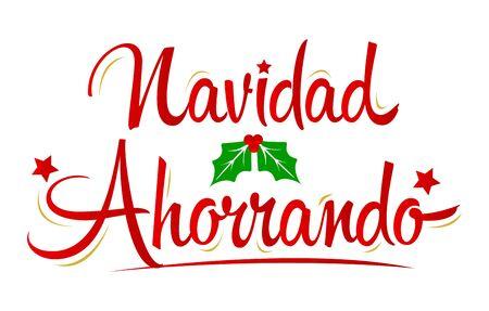 Navidad Ahorrando, Christmas Saving spanish text lettering vector.