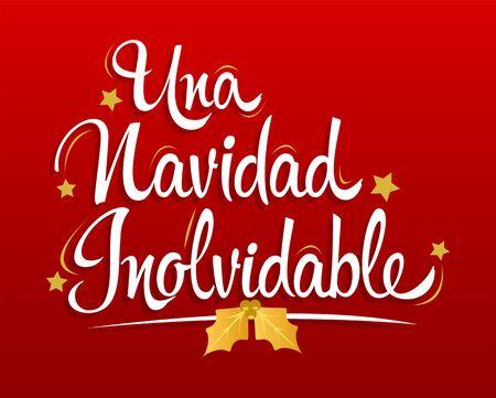 Una Navidad Inolvidable, An Unforgettable Christmas spanish text lettering vector. Çizim