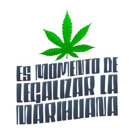 Es momento de Legalizar la Marihuana, It's Time to Legalize Marijuana spanish text, vector design. Banque d'images - 136945225