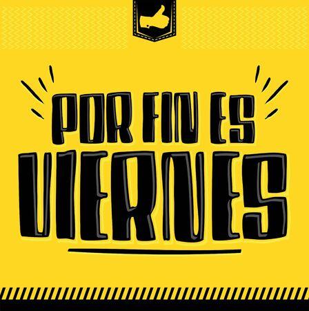 Por Fin es Viernes, Finally it's Friday Spanish text vector design.