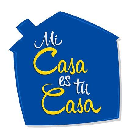 Mi Casa es tu Casa, My House is Your House spanish text, vector design.