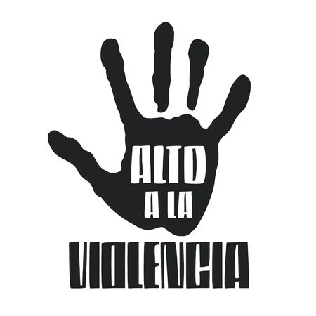 Alto a la Violencia, Stop the Violence Spanish text, Hand vector design.