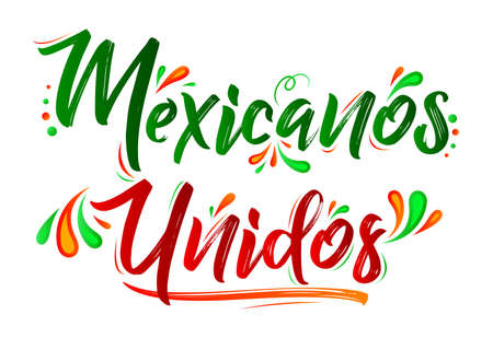 Mexicanos Unidos United Mexicans spanish text, vector design together celebration.