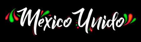 Mexico Unido United Mexico spanish text vector design, together celebration.