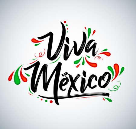 Viva Mexico Translation: Long Live Mexico, Traditional Mexican Celebration.