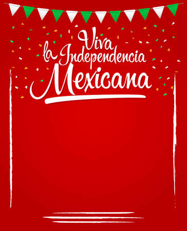 Viva la independencia Mexicana, Long live Mexican independence spanish text, Mexico theme patriotic celebration.