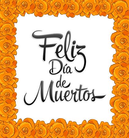 Feliz Dia de Muertos, Happy day of the Dead spanish text frame with trditional Flower.