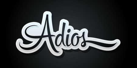 Adios, Good Bye spanish text, farewell vector lettering.