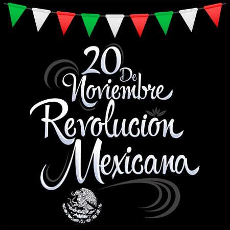 November 20 Revolucion Mexicana, November 20 Mexican Revolution Spanish text, Traditional mexican Holiday.