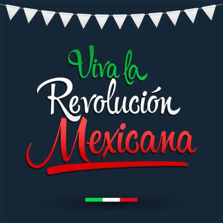 Viva la Revolucion Mexicana, Long Live Mexican Revolution Spanish text, Traditional mexican Holiday.