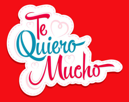 Te Quiero Mucho, I Love you so Much spanish text, vector lettering design.