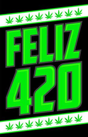 Feliz 420, Happy 420 spanish text Marijuana symbol, vector illustration legalization.