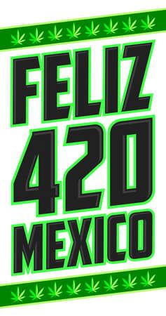 Feliz 420 Mexico, Happy 420 Mexico spanish text, vector design. Ilustracja