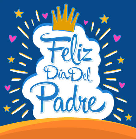 Feliz Dia del Padre, Happy Fathers day  spanish text, vector colorful lettering illustration.