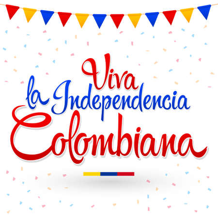 Viva la independencia Colombiana, Long live Colombian independence spanish text, patriotic vector.