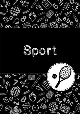 Cover for a school notebook or physical education textbook. School Pattern in black and white chalk style. Hand-drawn icon of tennis racket and ball. Blank for training or sports poster. 일러스트