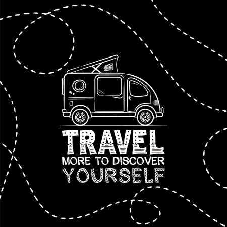 Travel slogan in chalk style. Lettering of the phrase Travel more to discover Youself. Vector card with hand drawn minivan and routes. Illustration for design, posters and stickers.